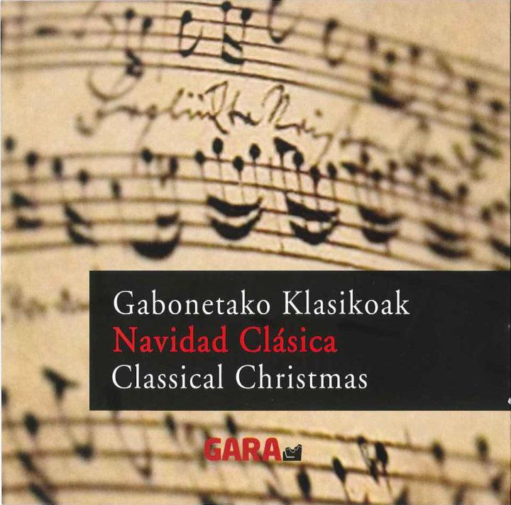 GABONETAKO KLASIKOAK   NAVIDAD CLÁSICA  CLASSICAL CHRISTMAS